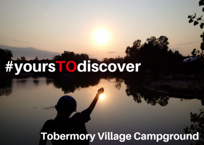 #yoursTOdiscover: Tobermory Village Campground