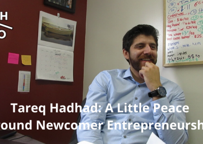 Tareq Hadhad: A Little Peace on Entrepreneurship for Newcomers